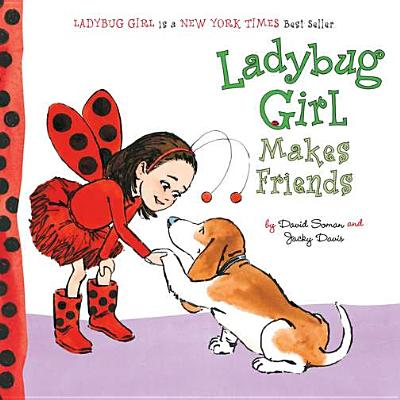 Ladybug Girl Makes Friends By Soman, David/ Davis, Jacky